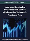 Leveraging Developing Economies with the Use of Information Technology : Trends and Tools, , 1466616377