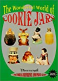 The Wonderful World of Cookie Jars: A Pictorial Reference and Price Guide