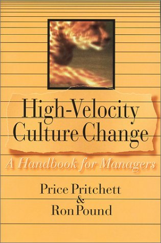 High Velocity Culture Change: A Handbook for Managers