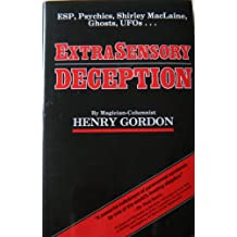 EXTRASENSORY DECEPTION Esp, Psychics, Shirley MacLaine, Ghosts, Ufos...