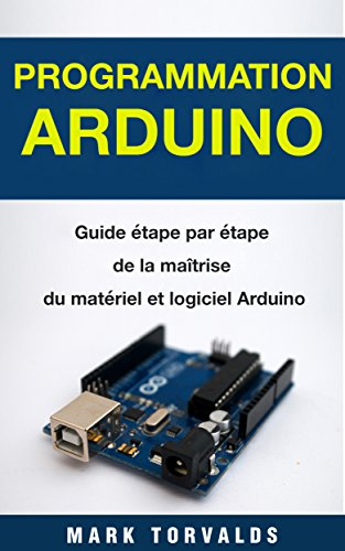 Amazon Com Programmation Arduino Guide Etape Par Etape De