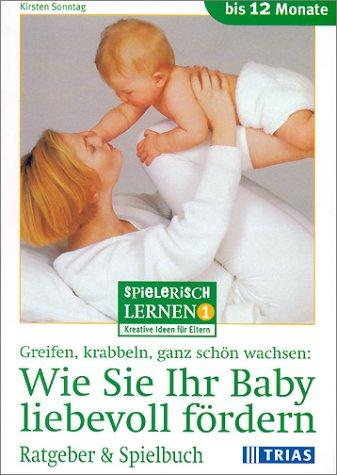 Wie Sie Ihr Baby liebevoll fördern
