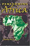 Performing Africa : Remixing Tradition, Theatre, and Culture, Riccio, Thomas, 0820488992