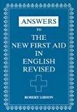 Answers to The New First Aid in English Revised: Written by Robert Gibson, 1986 Edition, (Revised edition) Publisher: Hodder Education [Paperback]