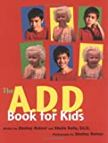 The A. D. D. Book for Kids, Shelley Rotner, 0761314369