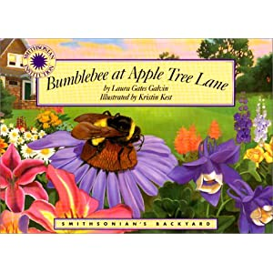 Bumblebee at Apple Tree Lane - a Smithsonian's Backyard Book (with audiobook CD) Laura Gates Galvin and Kristin Kest