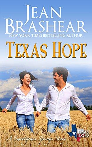 Texas Hope: Sweetgrass Springs Stories (Texas Heroes Book 16)