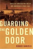 Guarding the Golden Door, Roger Daniels, 0809053446