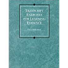 Transcript Exercises for Learning Evidence (American Casebook Series)