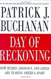 DAY OF RECKONING: How Hubris, Ideology and Greed Are Tearing America Apart