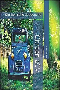 Paginas Descargar Libros Citroën 2 Cv: Die Ikonische Deudeuche It Epub