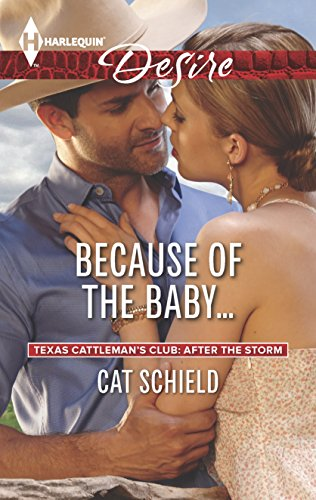 Because of the Baby... (Texas Cattleman's Club: After the Storm)