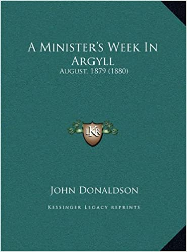 Book A Minister's Week in Argyll: August, 1879 (1880)