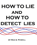 How to Lie and How to Detect Lies