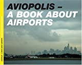 Aviopolis, Gillian Fuller and Ross Rudesch Horley, 1904772110