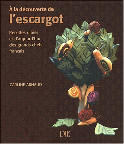 A la découverte de l'escargot : Recettes d'hier et d'aujourd'hui des grands chefs français Broché – 1 octobre 2000 Carline Arnaud Die Diffusion Internat. 2914295014 Cuisine / Gastronomie