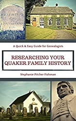 Researching Your Quaker Family History: A Quick & Easy Guide for Genealogists (Quick & Easy Guides for Genealogists Book 1) (English Edition)