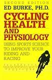 Cycling Health and Physiology, Edmund R. Burke, 0941950344