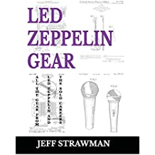 Led Zeppelin Gear: All the Gear from Led Zeppelin and the Solo Careers