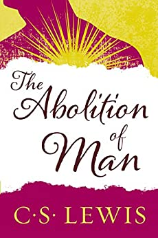 The Abolition of Man by [Lewis, C. S.]