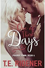 One Of These Days (Prairie Town) (Volume 4)