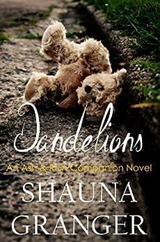 Dandelions: An Ash & Ruin Companion Novel by [Granger, Shauna]