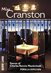 Miss Cranston: Patron of Charles Rennie Mackintosh (Scots' Lives)