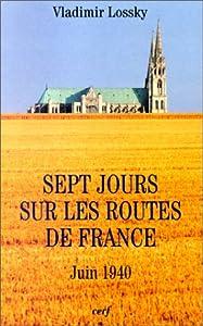 Sept jours sur les routes de France: Juin 1940 (French Edition)