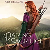 A Daring Sacrifice | Jody Hedlund