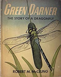 Green Darner;: The story of a dragonfly