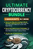 img - for Ultimate Cryptocurrency Bundle - 3 Manuscripts in 1 Book: This Box Set Includes: 1. How to Invest in Cryptocurrencies. 2. Bitcoin and Cryptocurrency Technologies 3. New Age of Cryptocurrency book / textbook / text book