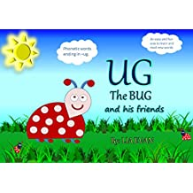 UG THE BUG and his friends: Phonetic words ending in -ug. An easy and fun way to learn and read new words