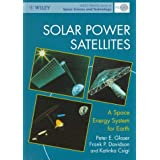 Solar Power Satellites: A Space Energy System for Earth