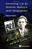 Growing Up in British Malaya and Singapore: A Time of Fireflies and Wild Guavas