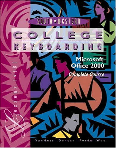College Keyboarding, Office 2000 Complete Course, Text w/ Template Disk: Lessons 1-180