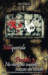 La Malquerida: Pecado 3: No morirás cuando nazcas del olvido (Volume 3) (Spanish Edition)