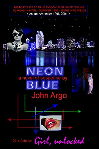 Neon Blue: Girl, Unlocked: 20th Anniversary Edition - first true e-novel published online for reading in HTML 1996 (English...