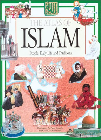 The Atlas of Islam: People, Daily Life and Traditions