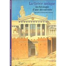 GRÈCE ANTIQUE : ARCHÉOLOGIE D'UNE DÉCOUVERTE