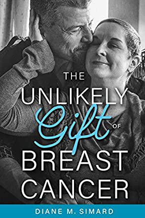 The Unlikely Gift of Breast Cancer
