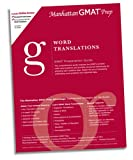 Word Translations GMAT Preparation Guide, First Edition, Manhattan GMAT Prep, 0974806927