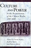 Culture and Power in the Reconstitution of the Chinese Realm, 200-600, , 0674005236