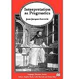 img - for Interpretation as Pragmatics (Language, Discourse, Society (Paperback)) (Paperback) - Common book / textbook / text book