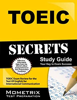 TOEIC Secrets Study Guide: TOEIC Exam Review for the Test Of English for International Communication