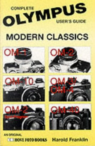 Olympus Modern Classics: Complete User's Guide : Om-1, Om-10