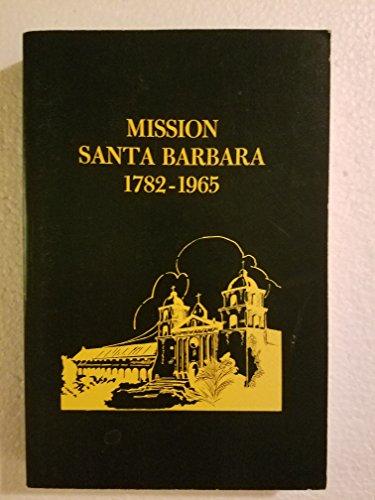 Mission Santa Barbara, 1782-1965,