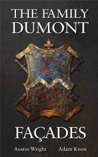 The Family Dumont: Façades (Book 2 of The Family DuMont Series)