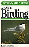 Field Guide to Advanced Birding, Kenn Kaufman and Roger T. Peterson, 0395533767