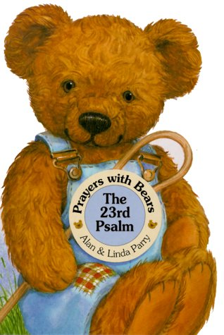 The 23rd Psalm (Prayers With Bears)