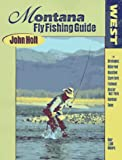 Montana Fly Fishing Guide, John Holt, 0962666327